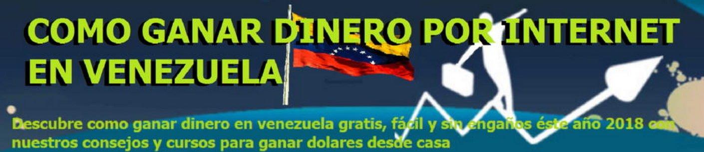 Como ganar dinero por internet en venezuela